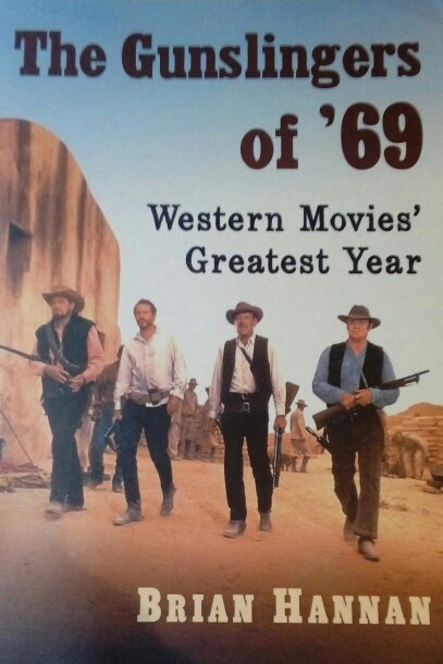 Books by Brian Hannan – The Gunslingers of '69 – The Western's Greatest Year