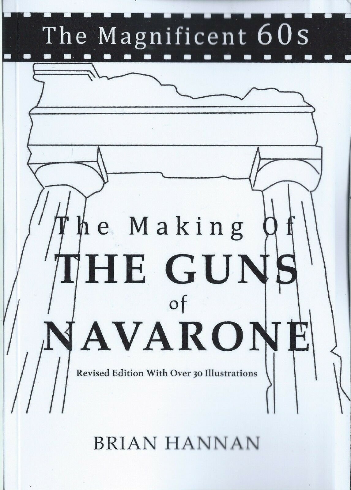 """COMPETITION: Win a Signed Copy of """"The Making of The Guns ofNavarone"""""""